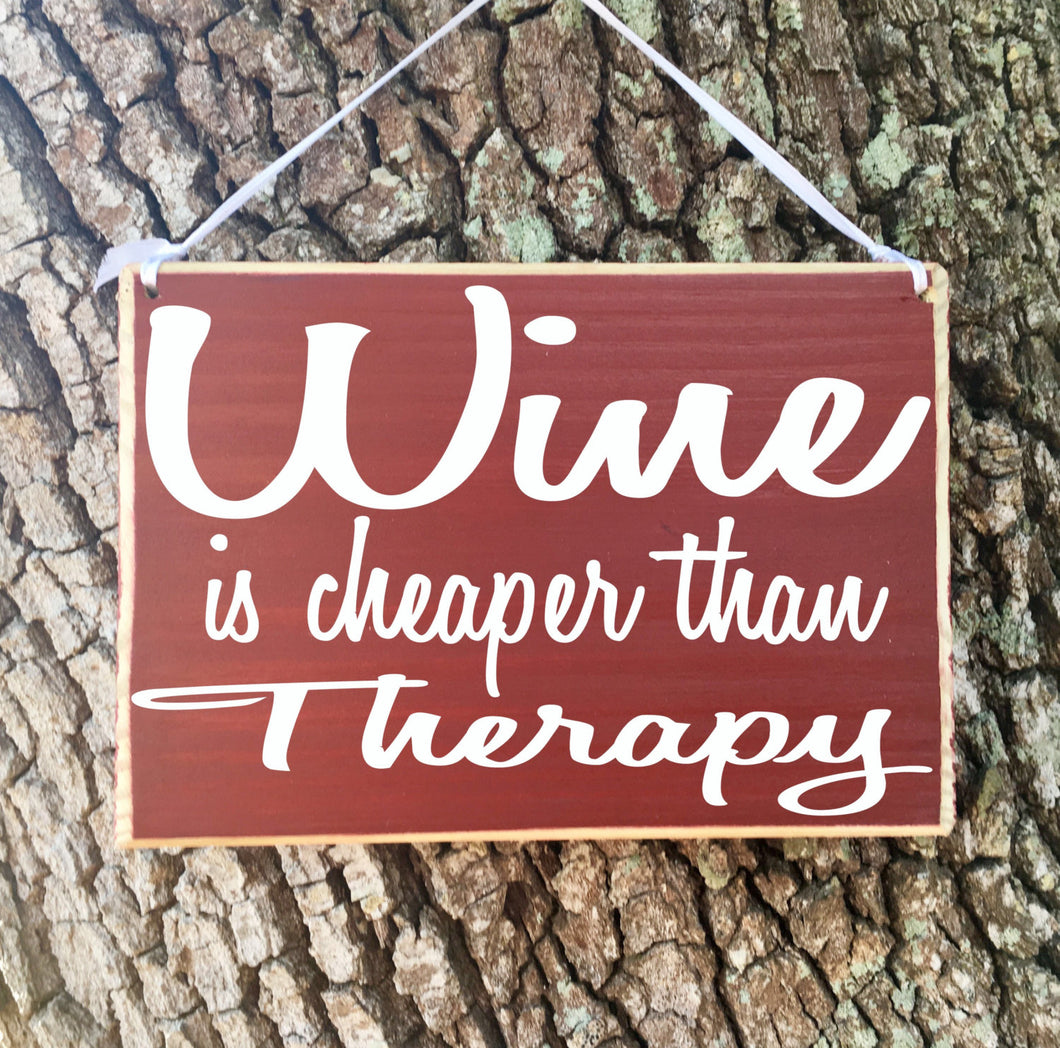8x6 Wine Is Cheaper Wood Sign