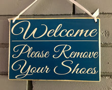 Load image into Gallery viewer, 10x8 Welcome Please Remove Your Shoes Wood Welcome Sign