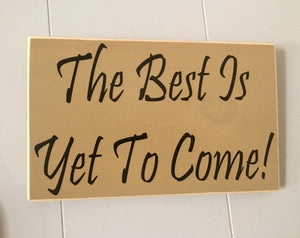 12x8 The Best Is Yet To Come Wood Good Life Wedding Sign
