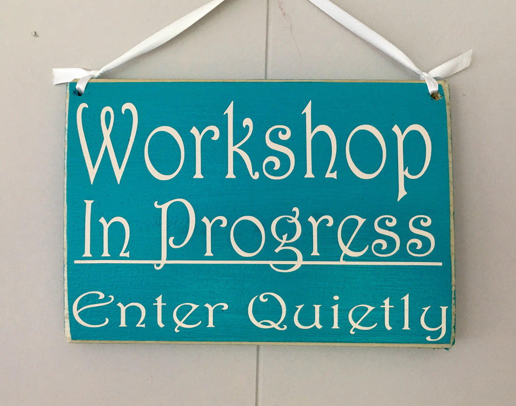 10x8 Workshop In Progress Wood In Session Sign