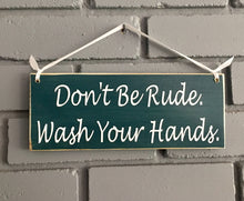 Load image into Gallery viewer, Don't Be Rude Wash Your Hands Custom Wooden Restaurant Sign