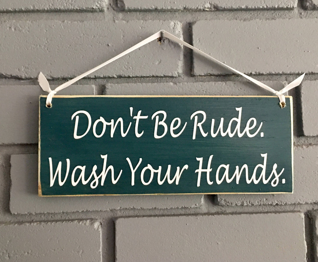 Don't Be Rude Wash Your Hands Custom Wooden Restaurant Sign