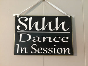 8x6 Shhh Dance In Session Wood Sign