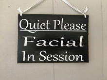 Load image into Gallery viewer, 10x8 Quiet Please Facial In Session Wood Spa Service Shh Sign
