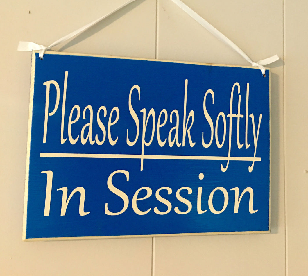 10x8 Please Speak Softly In Session Wood Shhh Quiet Sign