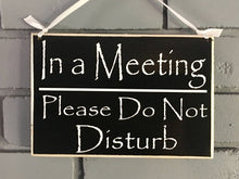 Load image into Gallery viewer, 8x6 In a Meeting Wood Sign