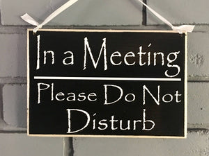 8x6 In a Meeting Wood Sign
