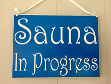 Load image into Gallery viewer, 10x8 Sauna In Progress Wood Spa In Session Sign