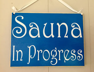 10x8 Sauna In Progress Wood Spa In Session Sign