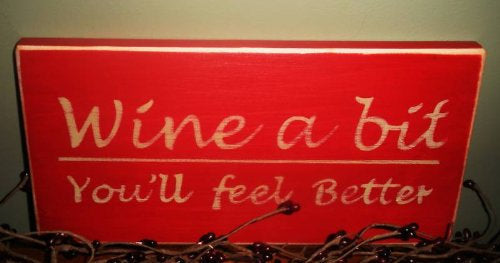 12x6 Wine A Bit You'll Feel Better Wood Happy Hour Sign