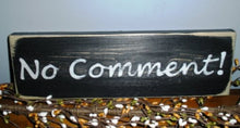 Load image into Gallery viewer, 12x4 No Comment Wood Funny Sign