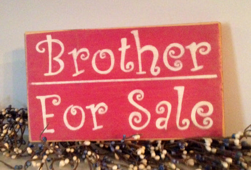 10x6 Brother for Sale Wood Funny Sibling Sign