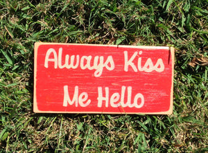 12x6 Always Kiss Me Hello Wood Love Sign