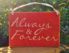 Load image into Gallery viewer, 8x6 Always and Forever Wood Wedding Anniversary Sign