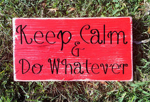 Load image into Gallery viewer, 12x6 Keep Calm Wood Funny Sign