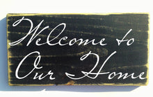 Load image into Gallery viewer, 12x6 Welcome To Our Home Wood Sweet Home Sign