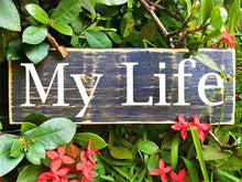 Load image into Gallery viewer, 12x4 My Life Wood Good Life Happy Sign