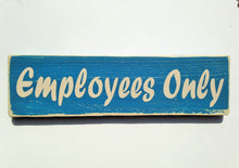 Load image into Gallery viewer, 12x4 Employees Only Wood Staff Office Business Sign