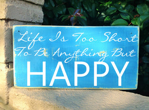 18x8 Life Is Too Short Wood Be Happy Sign