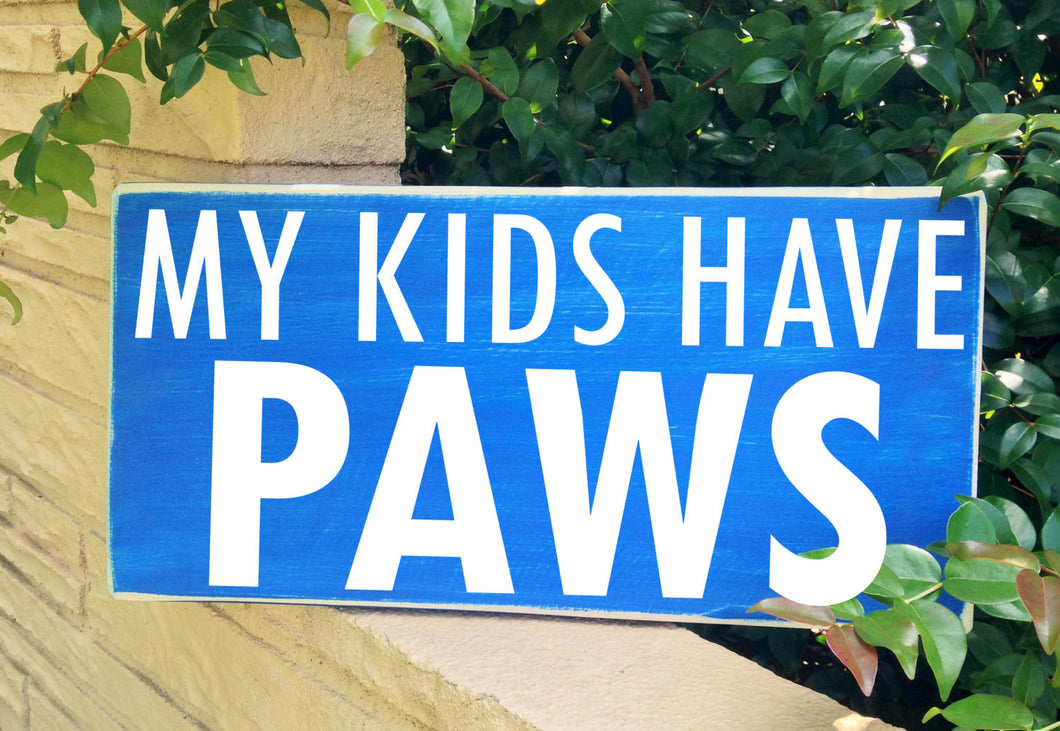 14x6 My Kids Have Paws Wood Animal Lover Funny Sign