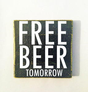 10x8 Free Beer Tomorrow Wood Funny Man Cave Pub Bar Sign