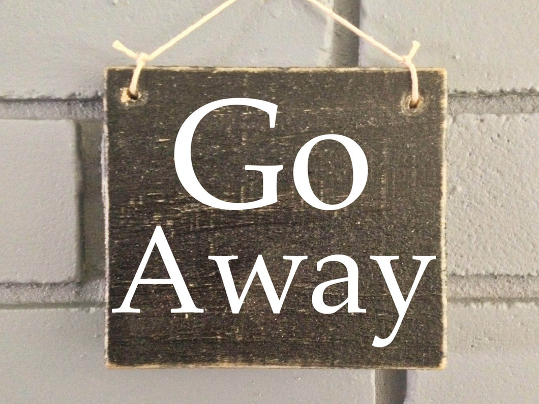 6x6 Go Away Wood Funny Welcome Sign