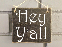 Load image into Gallery viewer, 6x6 Hey Y'all Wood Southern Welcome Sign