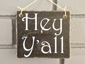 6x6 Hey Y'all Wood Southern Welcome Sign