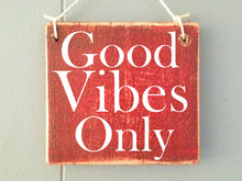 Load image into Gallery viewer, 6x6 Good Vibes Only Wood Be Nice Sign