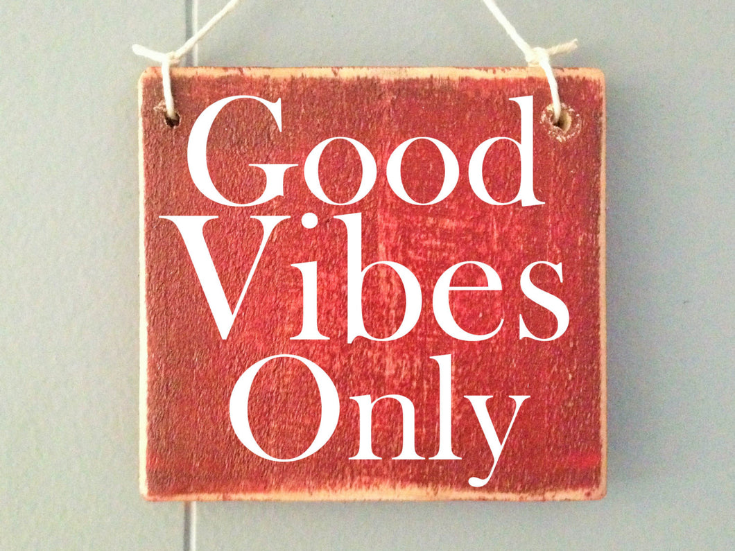 6x6 Good Vibes Only Wood Be Nice Sign