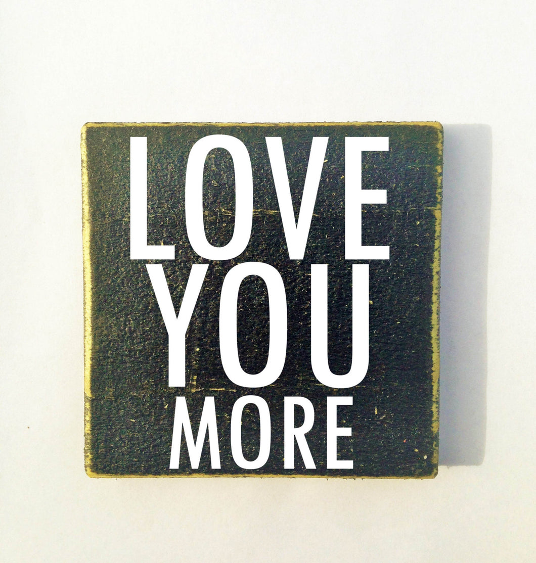 10x8 Love You More Wood Wedding Love Anniversary Sign