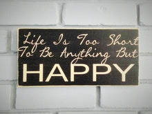 Load image into Gallery viewer, 12x6 Life Is Too Short Wood Be Happy Sign