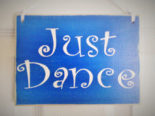 Load image into Gallery viewer, 10x8 Just Dance Wood Kids Dancing Ballet Sign