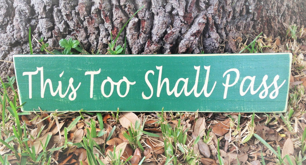 24x6 This Too Shall Pass Wood Encouragement Sign