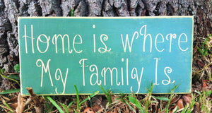 14x8 Home is where my Family is Wood Sign