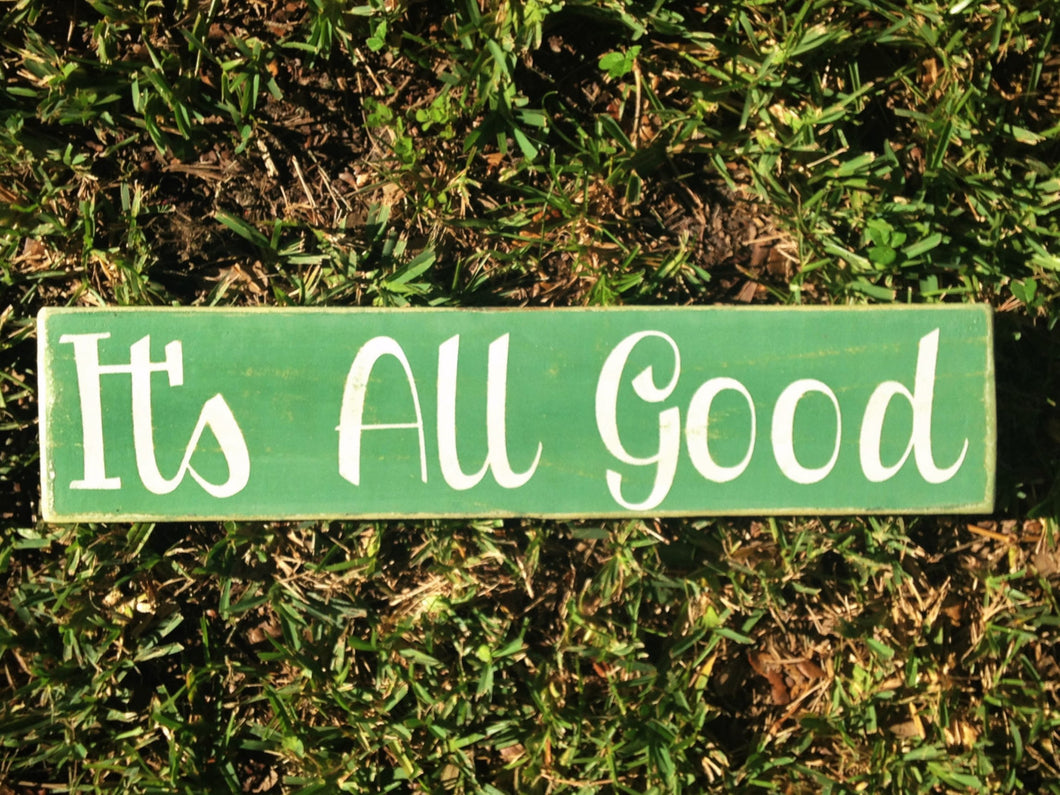 18x4 It's All Good Wood Be Happy Sign