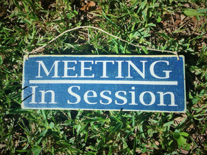 12x4 Meeting In Session Wood Business Sign