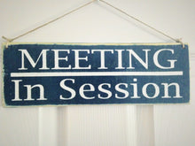 Load image into Gallery viewer, 12x4 Meeting In Session Wood Business Sign