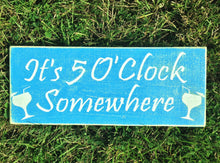 Load image into Gallery viewer, 14x6 It's 5 O'Clock Somewhere Wood Happy Hour Sign