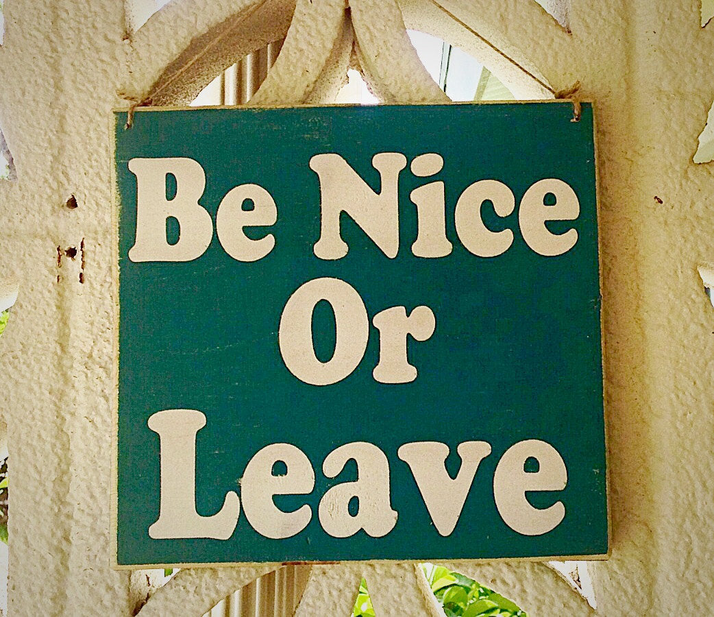 8x8 Be Nice or Leave Wood Sign