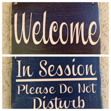 Load image into Gallery viewer, 10x8 Welcome In Session Double-Sided Wood In Progress Business Sign