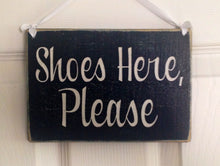 Load image into Gallery viewer, 8x6 Shoes Here Please Wood Sign