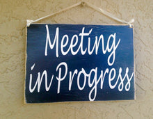 Load image into Gallery viewer, 10x8 Meeting In Progress Wood Corporate Business Do Not Disturb Sign