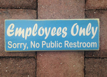 Load image into Gallery viewer, 12x4 Employees Only No Restrooms Wood Sign
