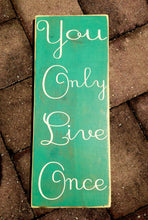 Load image into Gallery viewer, 18x8 YOLO Wood You Only Live Once Sign