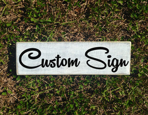 14x4 Custom Choice Wording Wood Sign