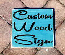 Load image into Gallery viewer, 8x8 Custom Personalized Sign