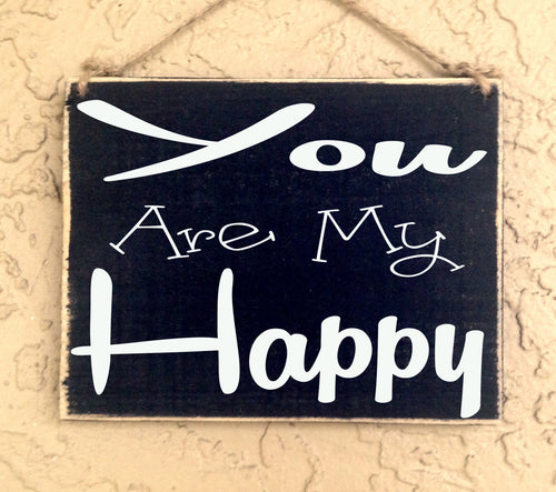 10x8 You Are My Happy Wood Love Wedding Sign