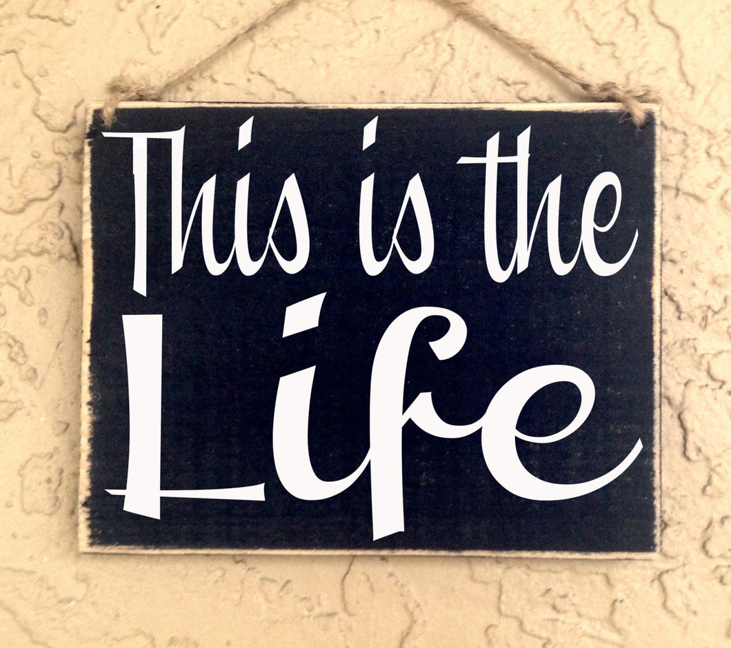 10x8 This Is The Life Wood Good Life Sign