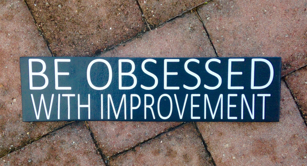14x4 Be Obsessed Wood Work Office Sign